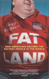Fat Land – How Americans Became the Fattest People in the World